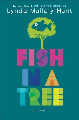 Fish in a Tree by Linda Mullaly Hunt